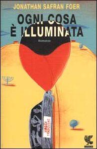 Libro Ogni cosa è illuminata Jonathan Safran Foer