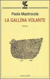 La gallina volante. - Paola Mastrocola