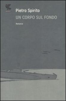Un corpo sul fondo - Pietro Spirito - copertina