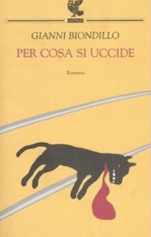 Per cosa si uccide - Gianni Biondillo - copertina