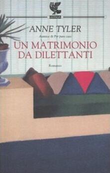 Matrimonio Bohemien University : Un matrimonio da dilettanti anne tyler libro guanda