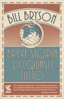 Breve storia di (quasi) tutto - Bill Bryson - copertina