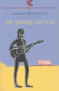 Foto Cover di Per sempre giovane, Libro di Gianni Biondillo, edito da Guanda