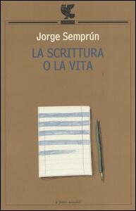 La scrittura o la vita