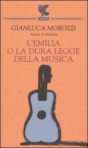 Libro L' Emilia o la dura legge della musica Gianluca Morozzi