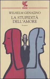 La stupidità dell'amore