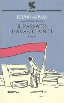 Il passato davanti a noi - Bruno Arpaia - copertina
