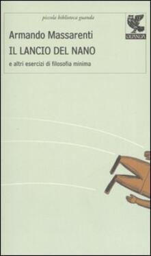 Il lancio del nano e altri esercizi di filosofia minima - Armando Massarenti - copertina