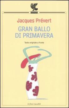 Gran ballo di primavera. Testo francese a fronte - Jacques Prévert - copertina