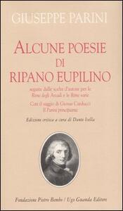 Alcune poesie di Ripano Eupilino seguite dalle scelte d'autore per le «Rime degli Arcadi» e le «Rime varie». Con il saggio di Giosuè Carducci «Il Parini principiante