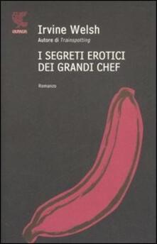 I segreti erotici dei grandi chef - Irvine Welsh - copertina