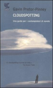Cloudspotting. Una guida per i contemplatori di nuvole - Gavin Pretor-Pinney - copertina