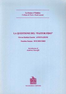 La questione del «Pastor fido» (rist. anast. 1737)