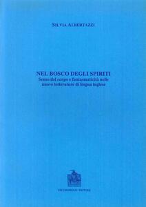Il bosco degli spiriti. Senso del corpo e fantasmaticità nelle nuove letterature di lingua inglese