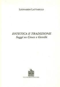 Estetica e tradizione. Saggi su Croce e Gentile