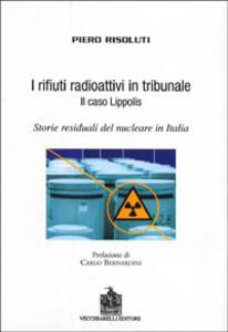I rifiuti radioattivi in tribunale. Il caso Lippolis. Storie residuali del nucleare in Italia