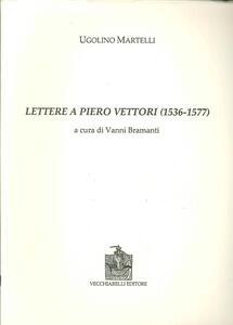 Lettere a Piero Vettori (1536-1577)