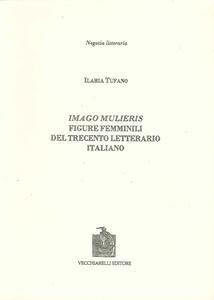 Imago mulieris. Figure femminili del Trecento letterario italiano