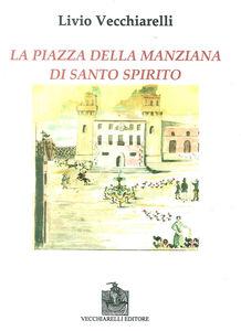La piazza di Santo Spirito della Manziana