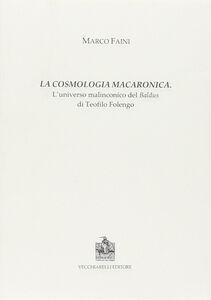 La cosmologia macaronica. L'universo malinconico del Baldus di Teofilo Folengo