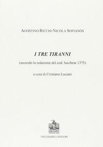 I tre tiranni. Secondo la redazione del cod. lucchese 1375