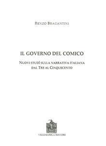 Il governo del comico. Nuovi studi sulla narrativa italiana dal Tre al Cinquecento