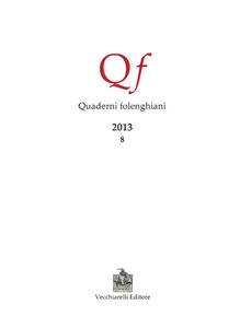 Quaderni folenghiani (2013). Vol. 8