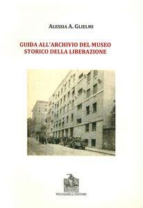 Guida all'archivio del Museo storico della Liberazione