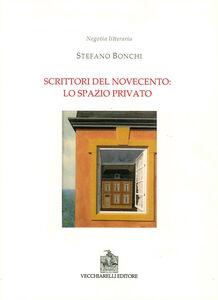 Scrittori del Novecento: lo spazio privato