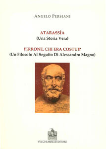 Atarassìa. (Una storia vera). Pirrone, chi era costui? (un filosofo al seguito di Alessandro Magno)