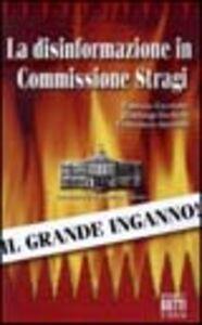 La disinformazione in Commissione stragi