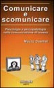 Comunicare e scomunicare. Psicologia e psicopatologia nella comunicazione di massa