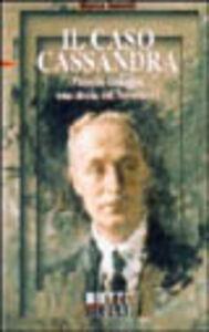Il caso Cassandra. Vittorio Gnecchi. Una storia del Novecento