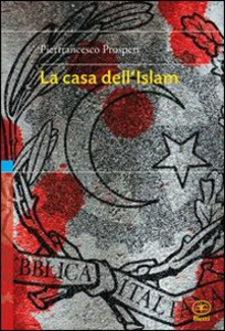 Libro La casa dell'Islam Pierfrancesco Prosperi