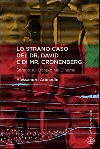 Lo strano caso del dr. David e di Mr. Cronenberg
