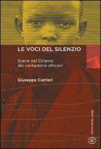 Le voci del silenzio. Scene dal cinema dei cantastorie africani