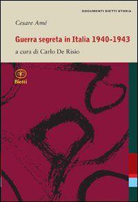 Guerra segreta in Italia 1940-1943