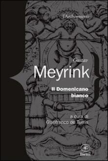 Il domenicano bianco - Gustav Meyrink - copertina