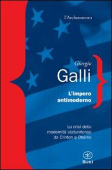 L impero antimoderno. La crisi della modernità americana da Clinton a Obama.pdf