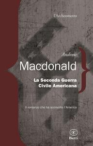 La seconda guerra civile americana - Andrew MacDonald - copertina