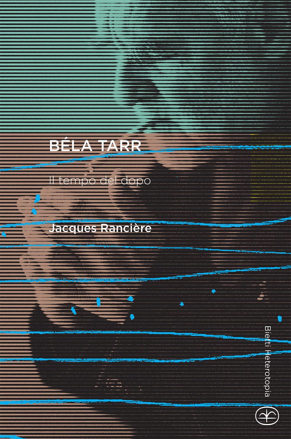 Béla Tarr. Il tempo del dopo