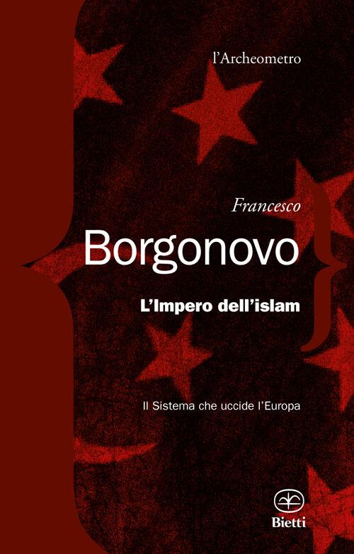 L' impero dell'Islam. Il sistema che uccide l'Europa