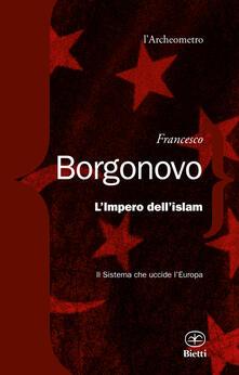 L impero dellIslam. Il sistema che uccide lEuropa.pdf