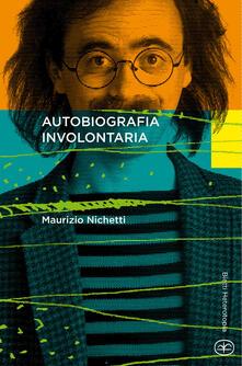 Autobiografia involontaria - Maurizio Nichetti - copertina