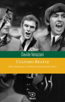 Ristorantezintonio.it L' ultimo Beatle. Neil Aspinall, dietro le quinte del mito Image