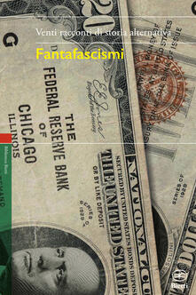 Fantafascismi. Venti racconti di storia alternativa - copertina
