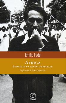Africa. Storie di un inviato speciale - Emilio Fede - copertina
