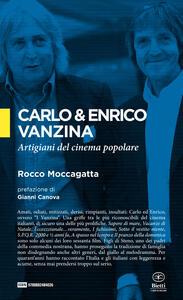 Carlo & Enrico Vanzina. Artigiani del cinema popolare - Rocco Moccagatta - copertina