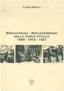 Roccastrada-Roccatederighi nella storia d'Italia 1898-1915-1921