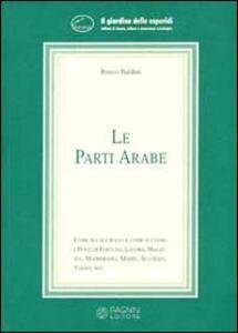 Le parti arabe. Come si calcolano e come si usano i punti di fortuna, malattia, matrimonio... - Renzo Baldini - copertina